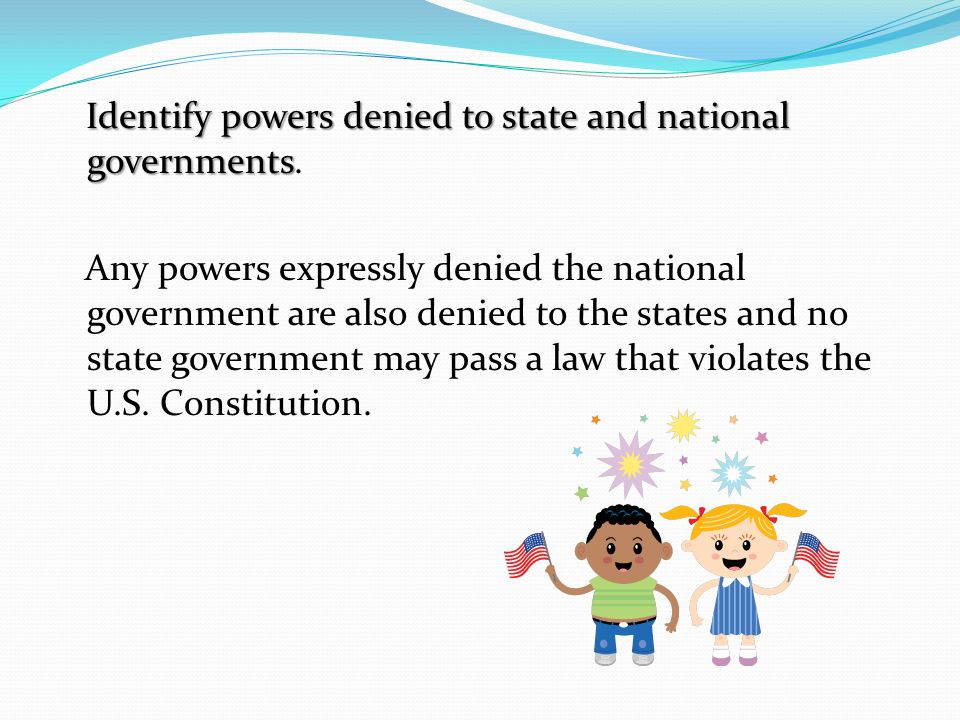 Identify powers denied to state and national governments