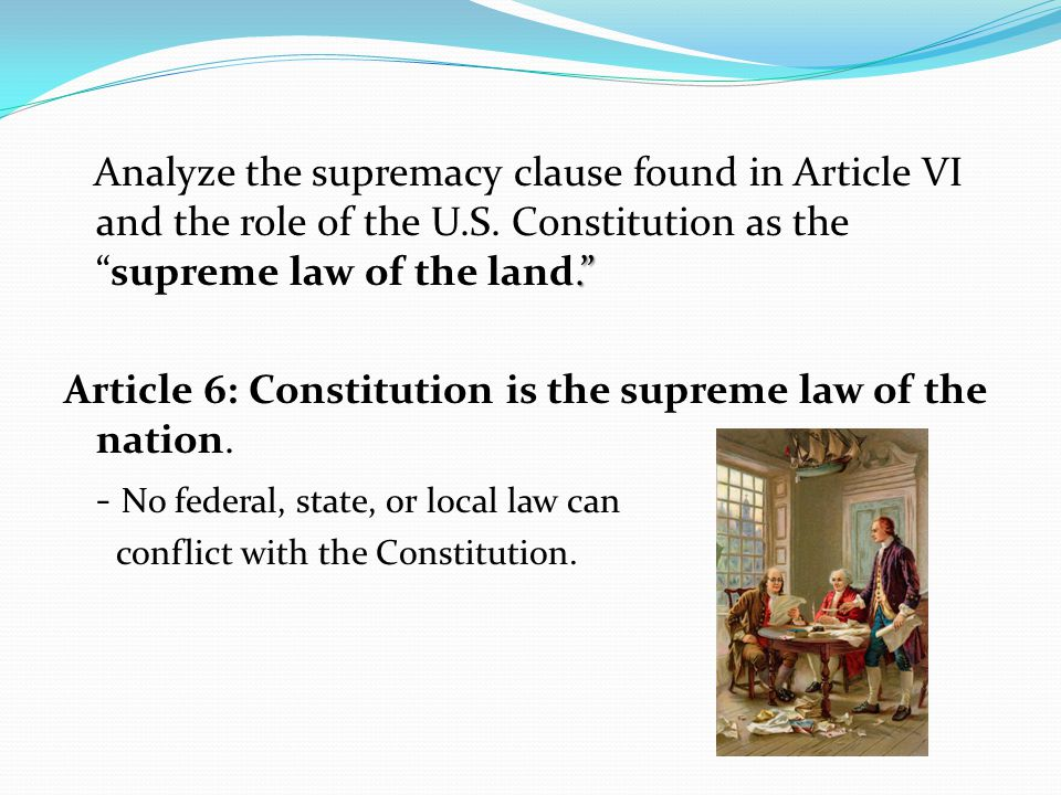 Article 6: Constitution is the supreme law of the nation.