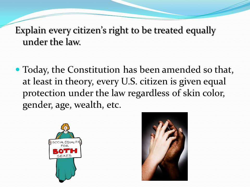 Explain every citizen's right to be treated equally under the law.
