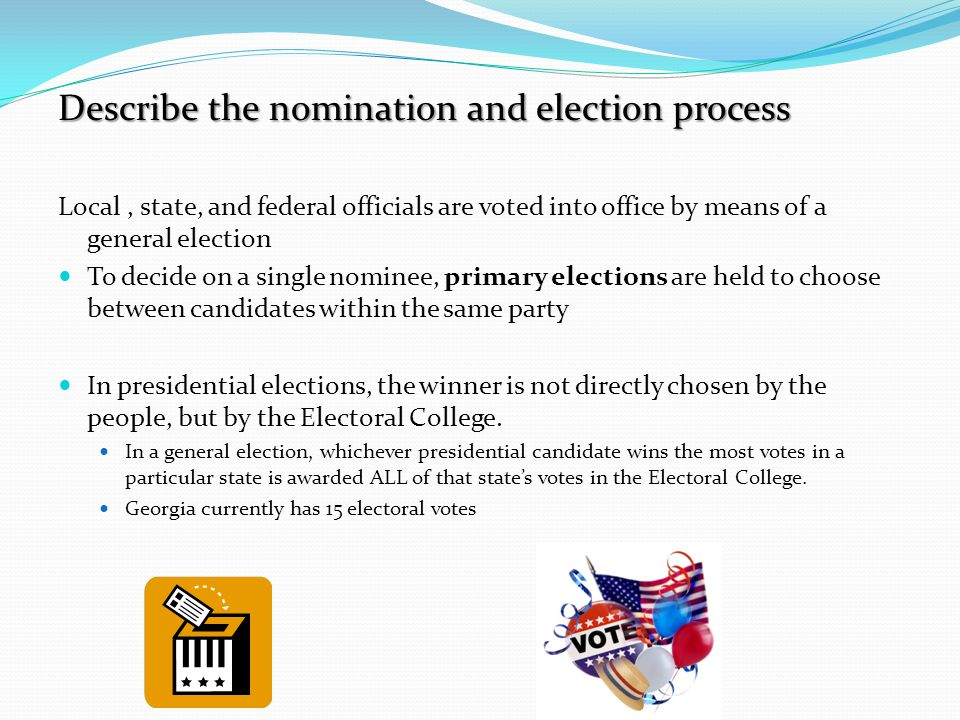 Describe the nomination and election process