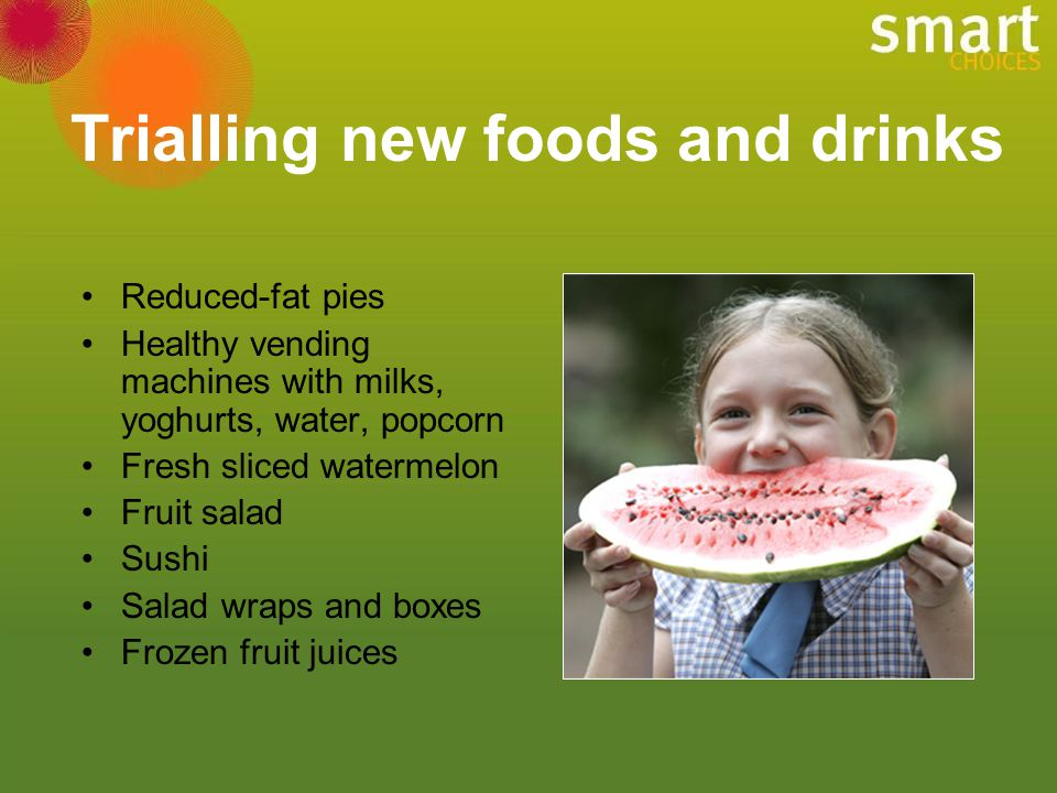 Trialling new foods and drinks