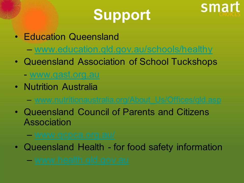 Support Education Queensland www.education.qld.gov.au/schools/healthy