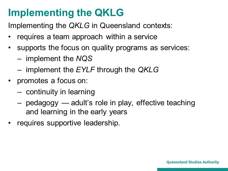 Implementing the QKLG Implementing the QKLG in Queensland contexts: