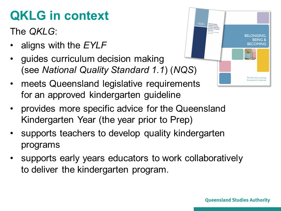 QKLG in context The QKLG: aligns with the EYLF