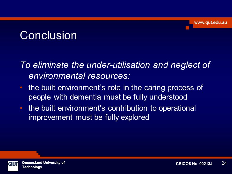 Conclusion To eliminate the under-utilisation and neglect of environmental resources: