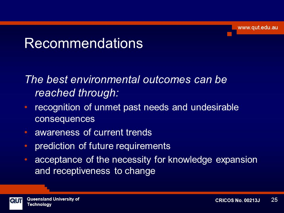 Recommendations The best environmental outcomes can be reached through: recognition of unmet past needs and undesirable consequences.