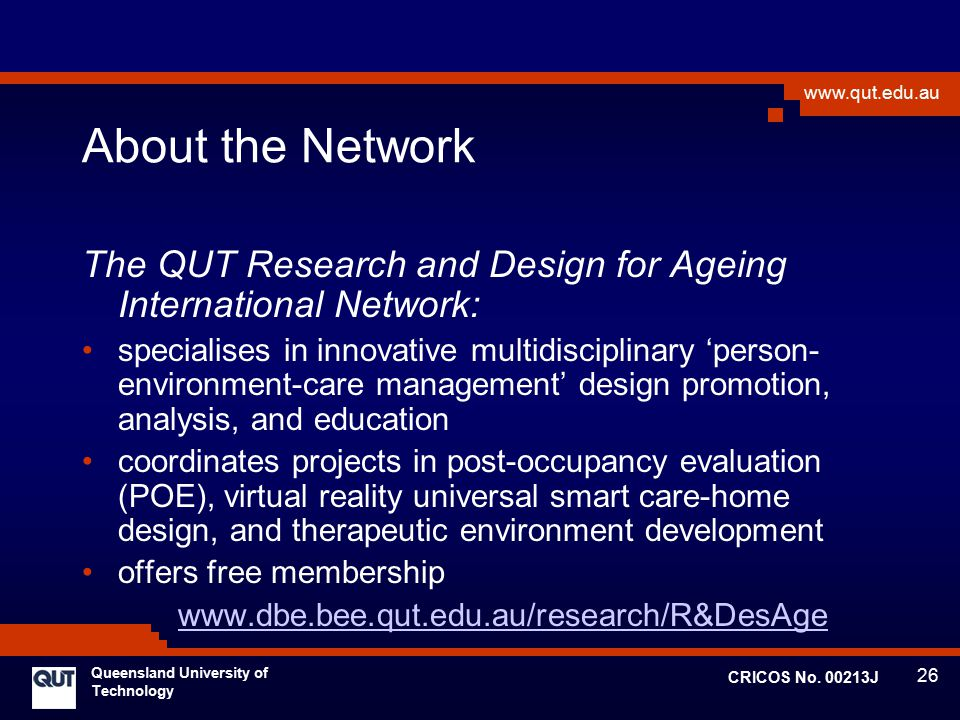 About the Network The QUT Research and Design for Ageing International Network: