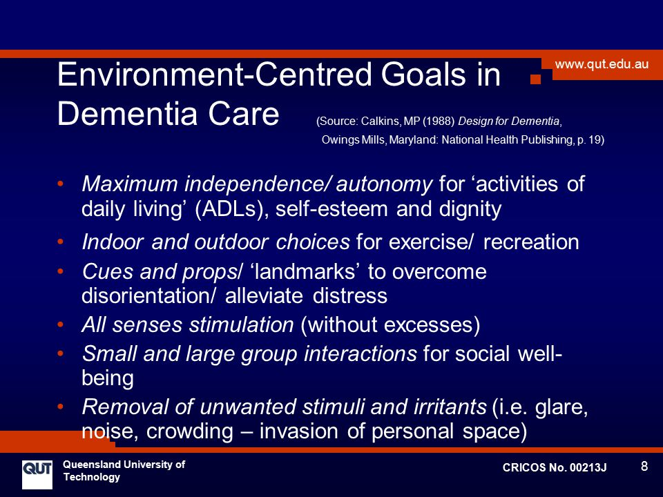 Environment-Centred Goals in Dementia Care (Source: Calkins, MP (1988) Design for Dementia, Owings Mills, Maryland: National Health Publishing, p. 19)
