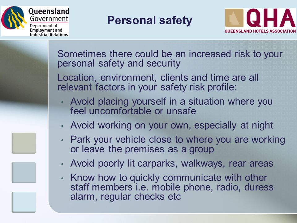 Personal safety Sometimes there could be an increased risk to your personal safety and security.