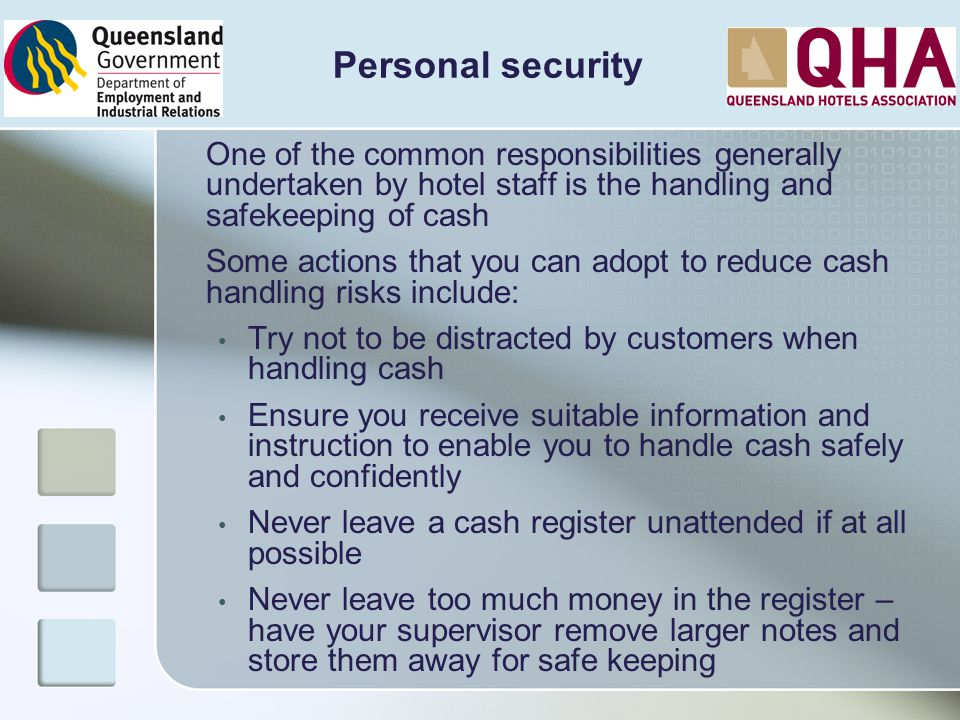 Personal security One of the common responsibilities generally undertaken by hotel staff is the handling and safekeeping of cash.