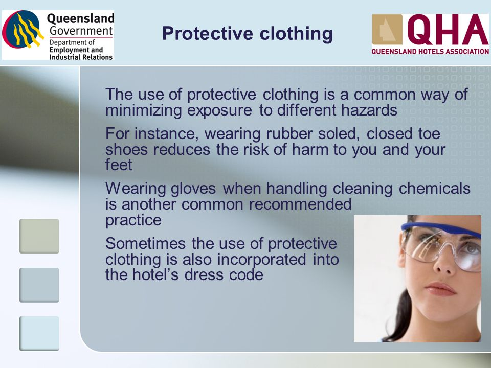 Protective clothing The use of protective clothing is a common way of minimizing exposure to different hazards.