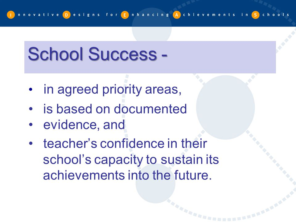 School Success - in agreed priority areas, is based on documented
