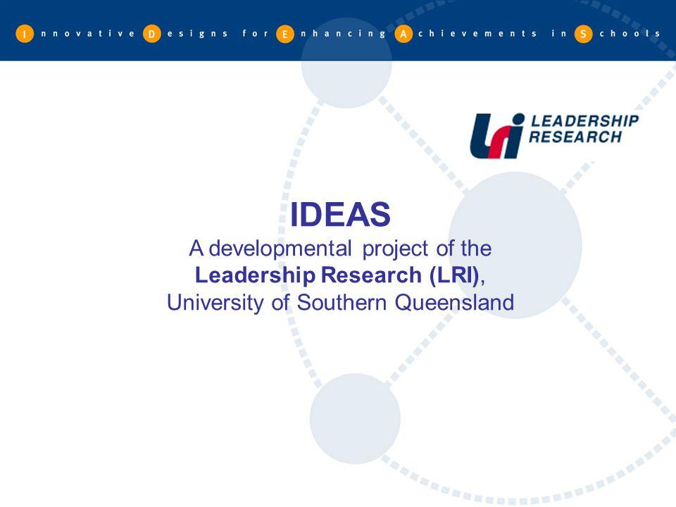 IDEAS A developmental project of the Leadership Research (LRI),