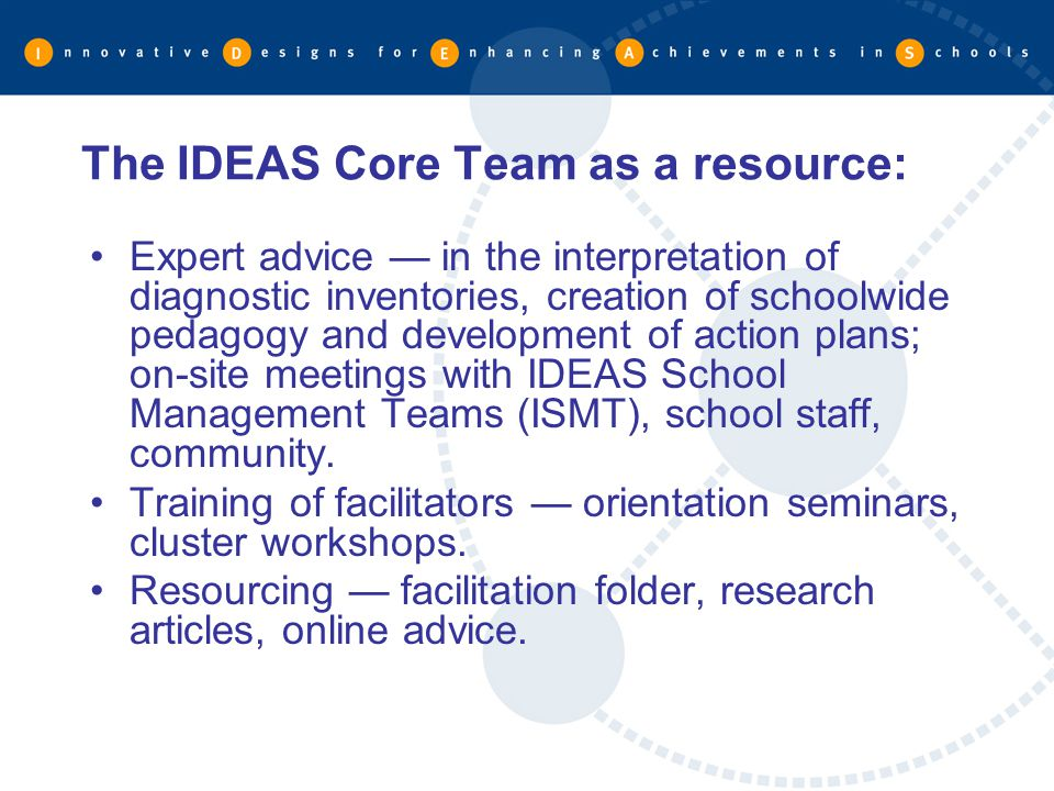 The IDEAS Core Team as a resource: