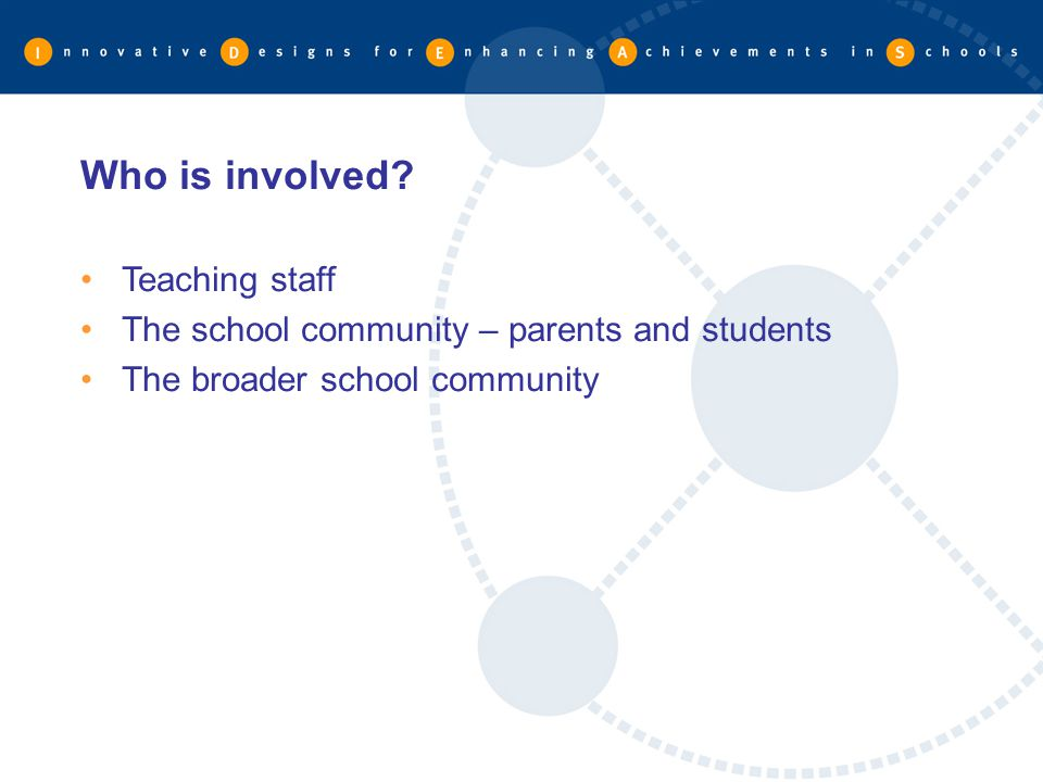 Who is involved Teaching staff