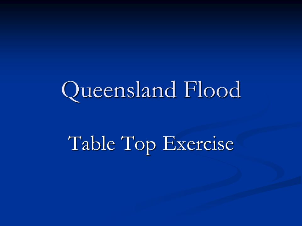 Queensland Flood Table Top Exercise