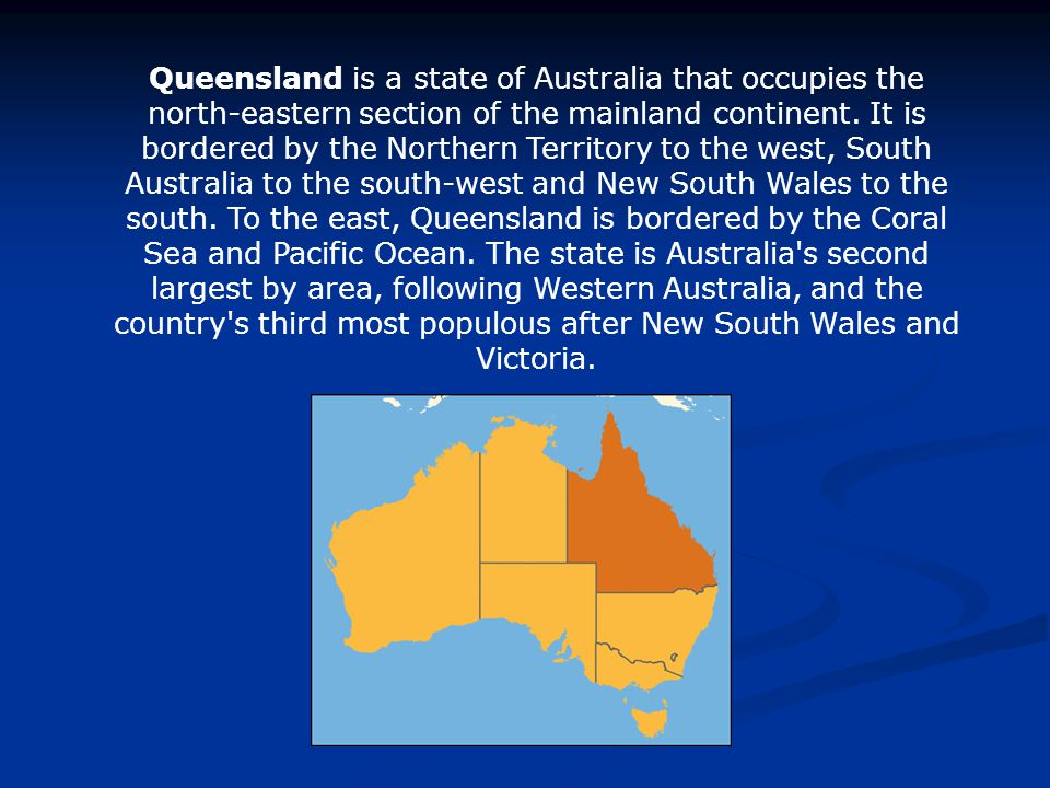 Queensland is a state of Australia that occupies the north-eastern section of the mainland continent.