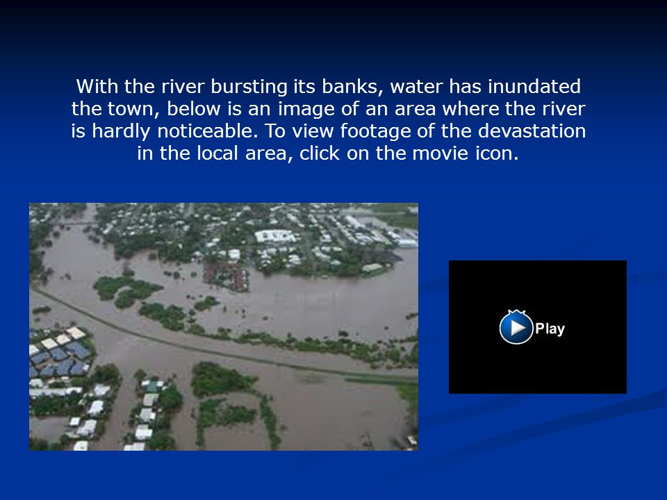 With the river bursting its banks, water has inundated the town, below is an image of an area where the river is hardly noticeable.