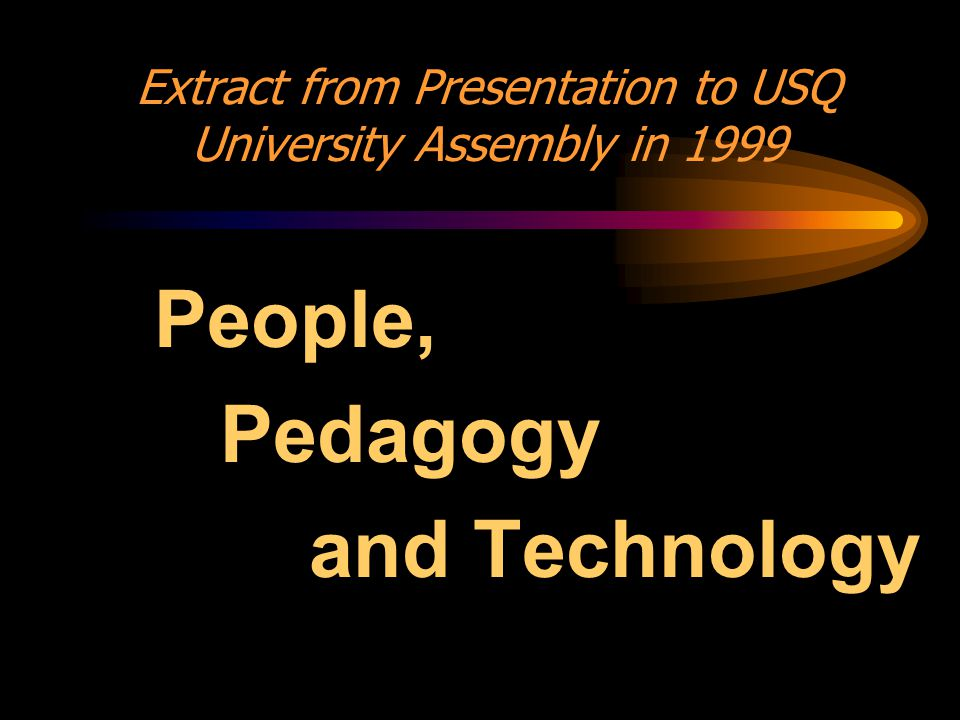 Extract from Presentation to USQ University Assembly in 1999