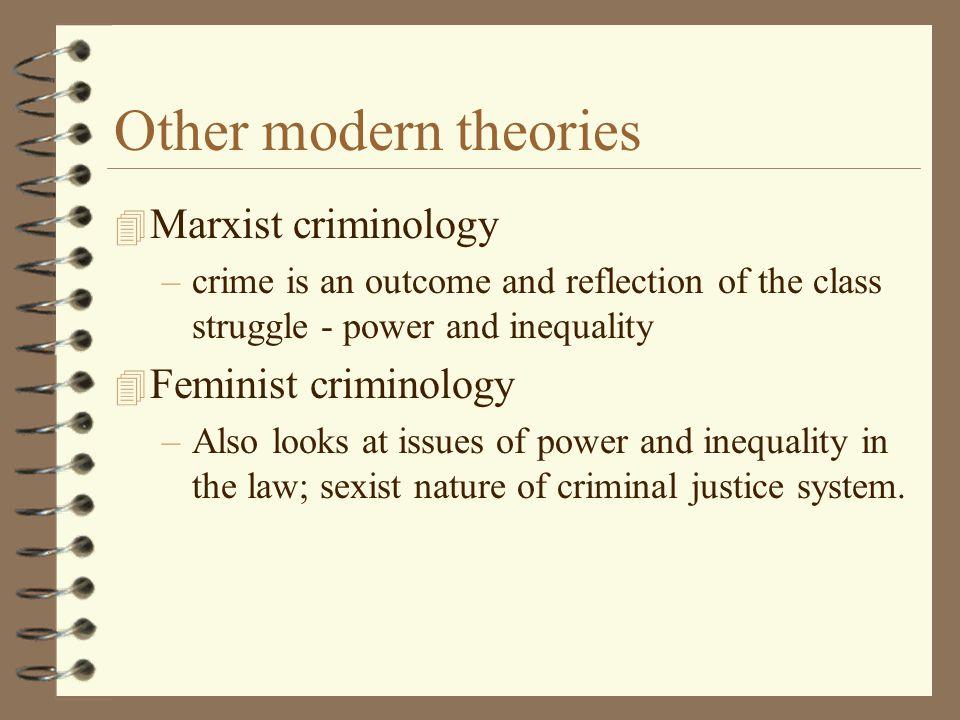 Other modern theories Marxist criminology Feminist criminology
