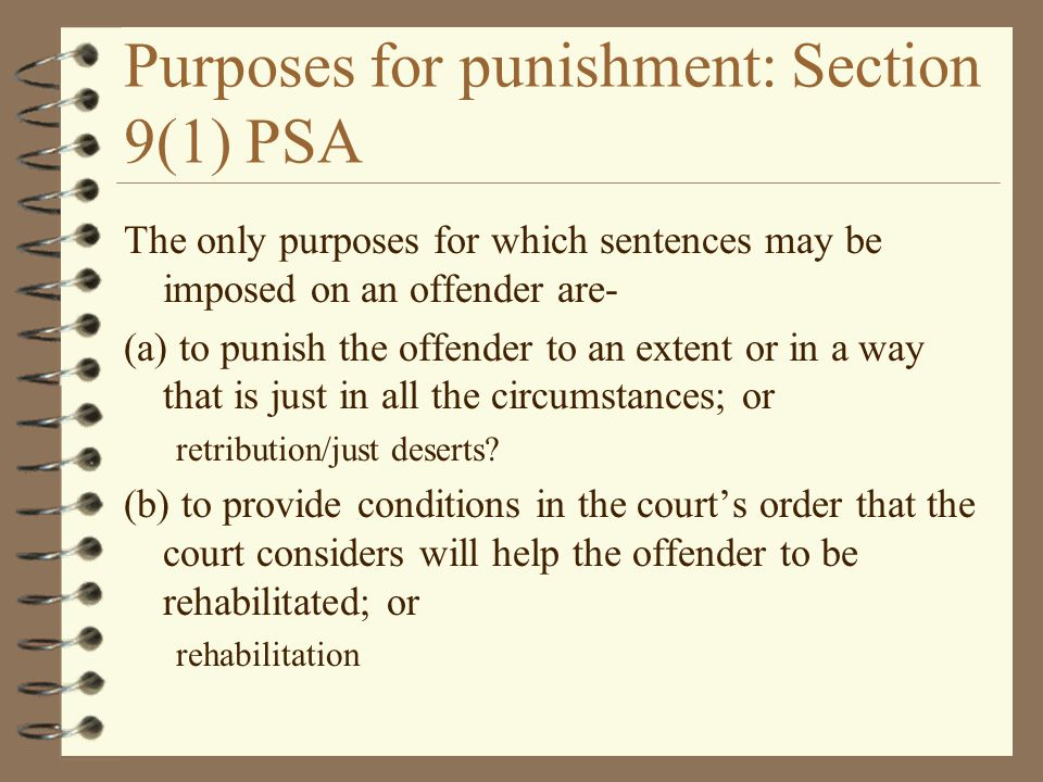 Purposes for punishment: Section 9(1) PSA