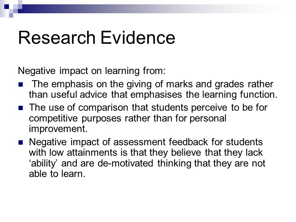Research Evidence Negative impact on learning from: