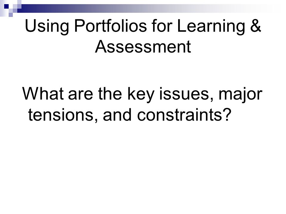 Using Portfolios for Learning & Assessment