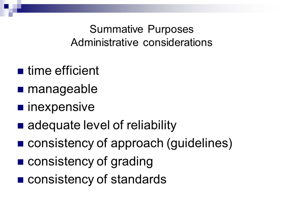 Summative Purposes Administrative considerations