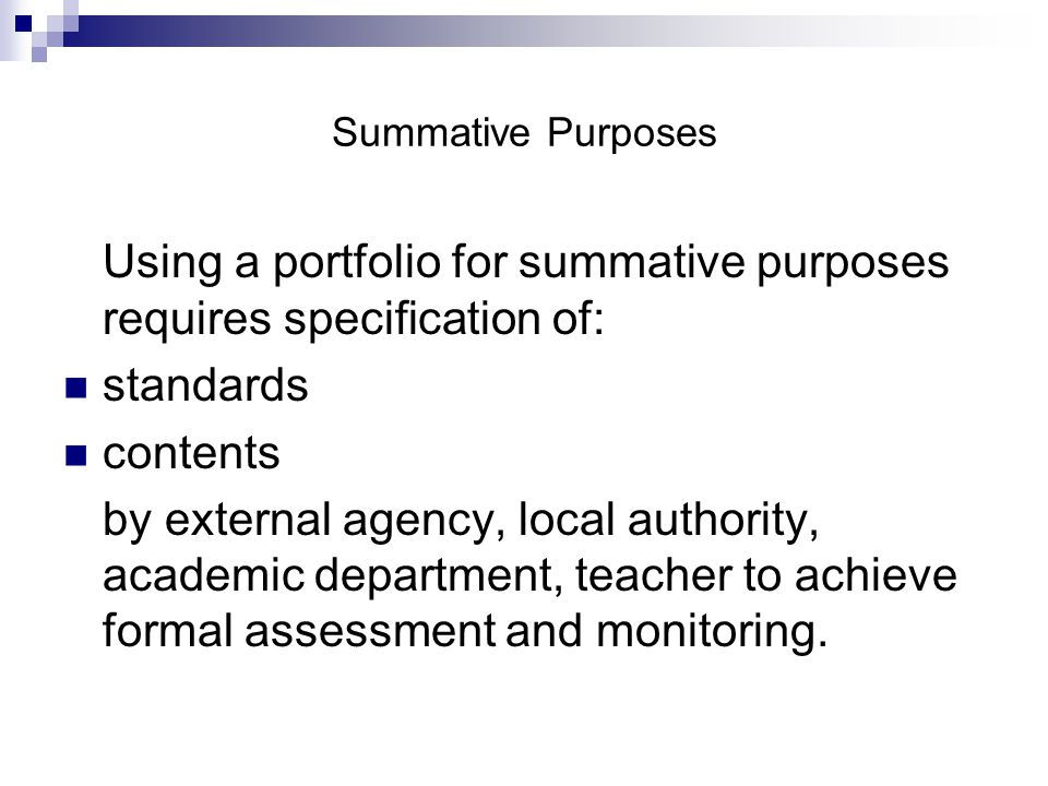Using a portfolio for summative purposes requires specification of: