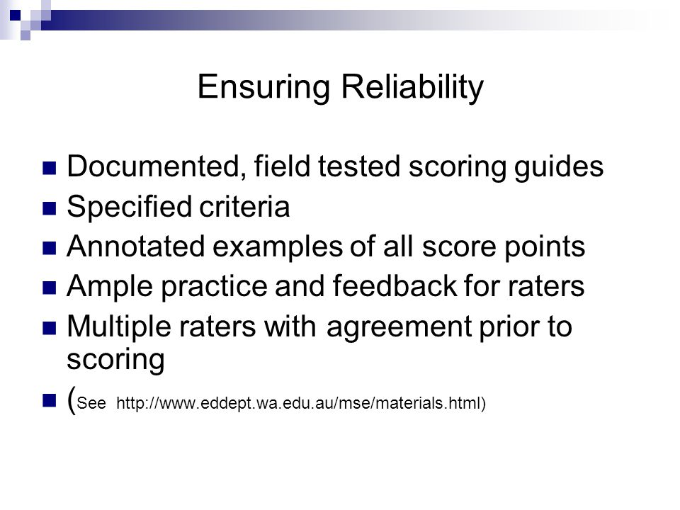 Ensuring Reliability Documented, field tested scoring guides
