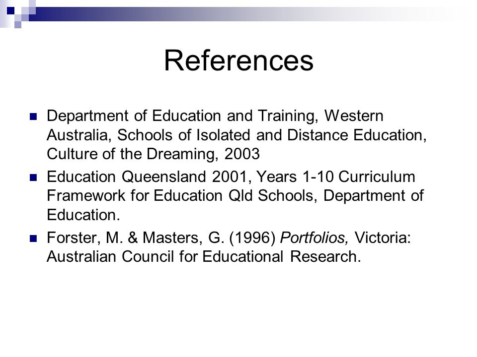 References Department of Education and Training, Western Australia, Schools of Isolated and Distance Education, Culture of the Dreaming, 2003.