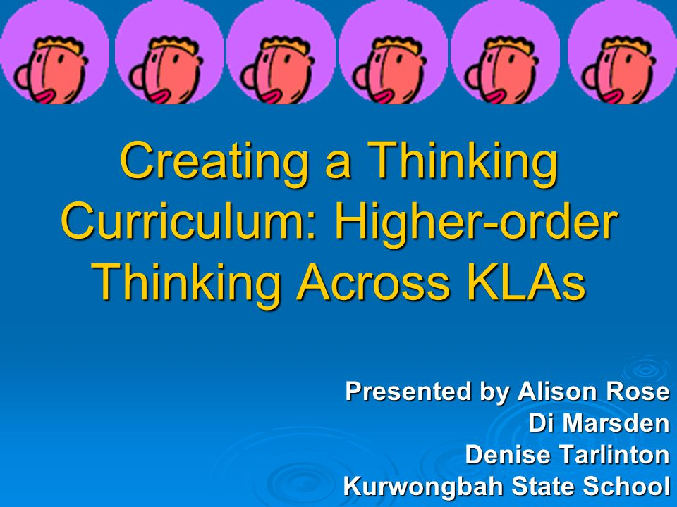 Creating a Thinking Curriculum: Higher-order Thinking Across KLAs