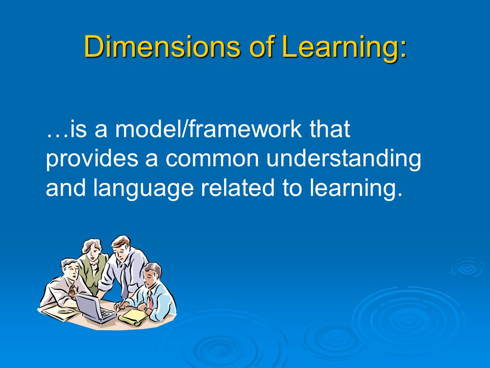Dimensions of Learning: