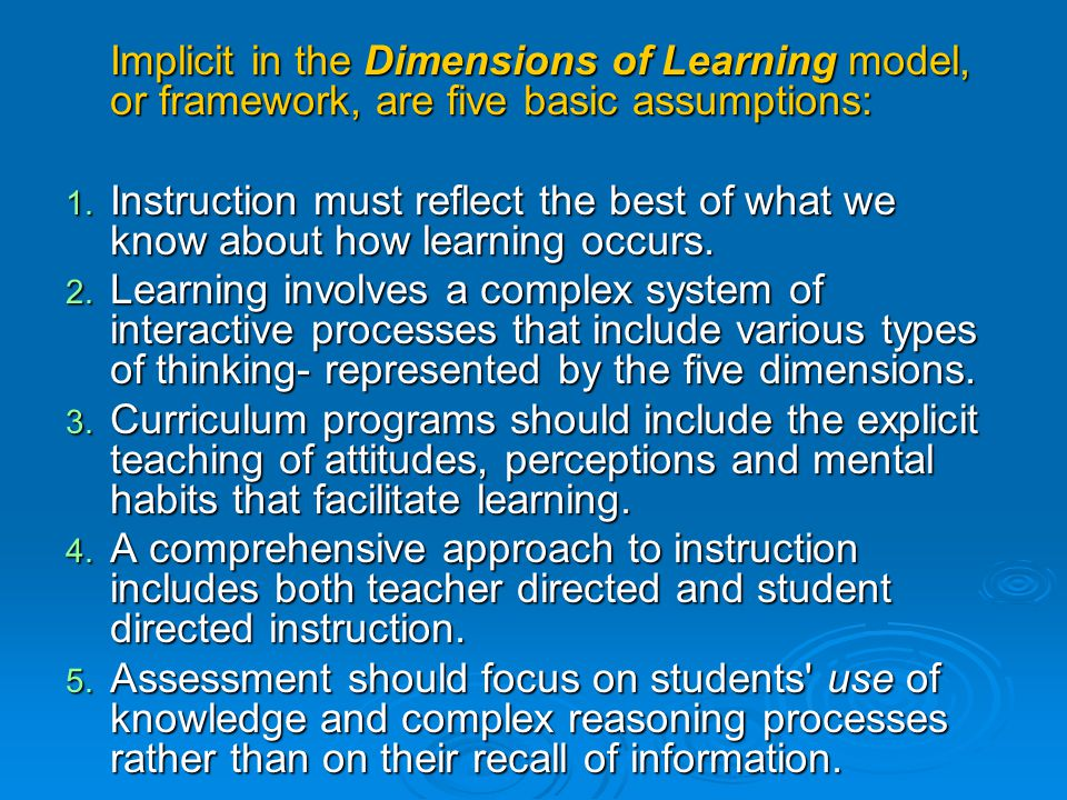 Implicit in the Dimensions of Learning model, or framework, are five basic assumptions: