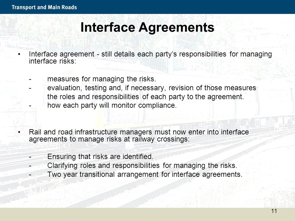 Interface Agreements Interface agreement - still details each party's responsibilities for managing interface risks: