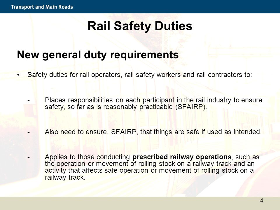 Rail Safety Duties New general duty requirements