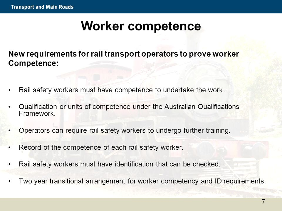 Worker competence New requirements for rail transport operators to prove worker. Competence: