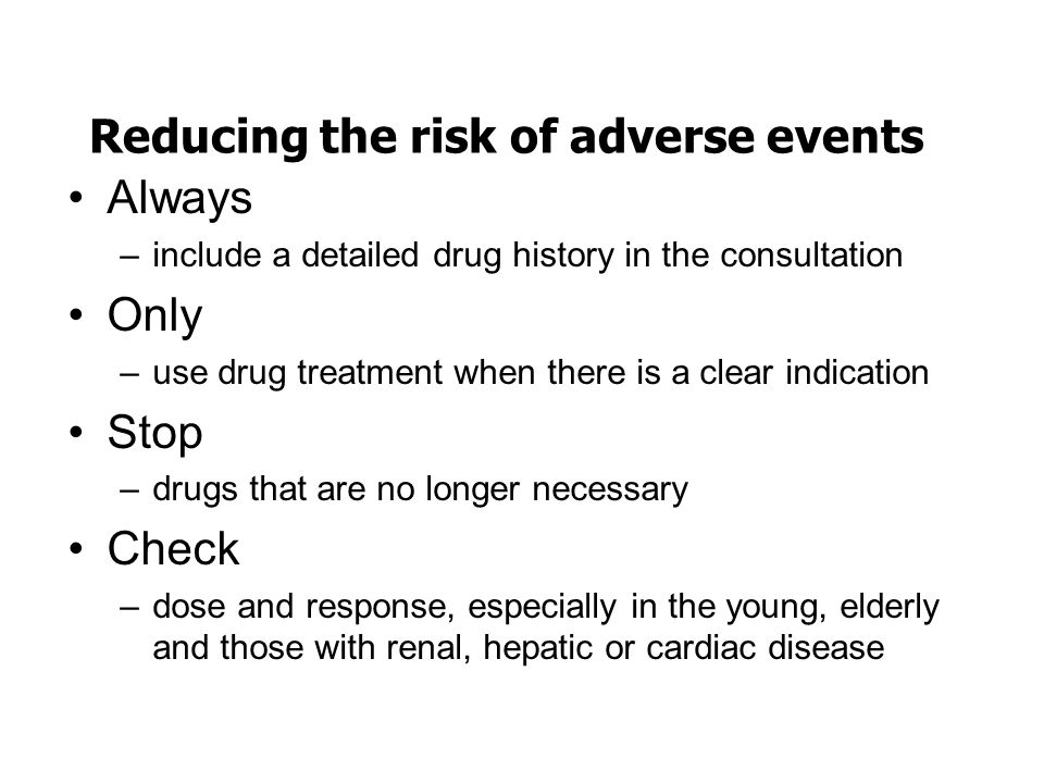 Reducing the risk of adverse events