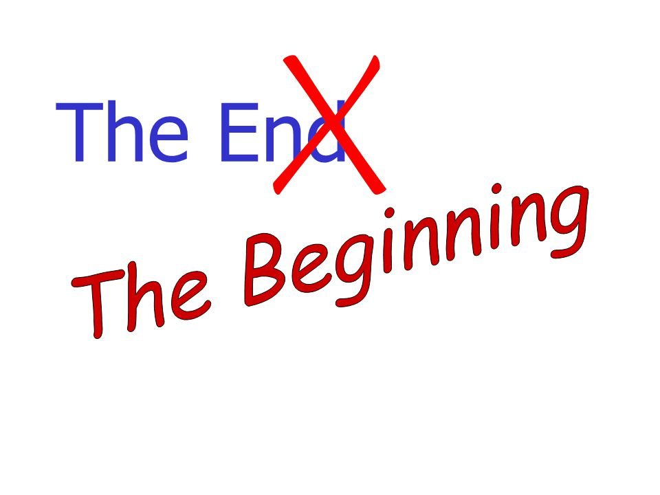 The Beginning The End