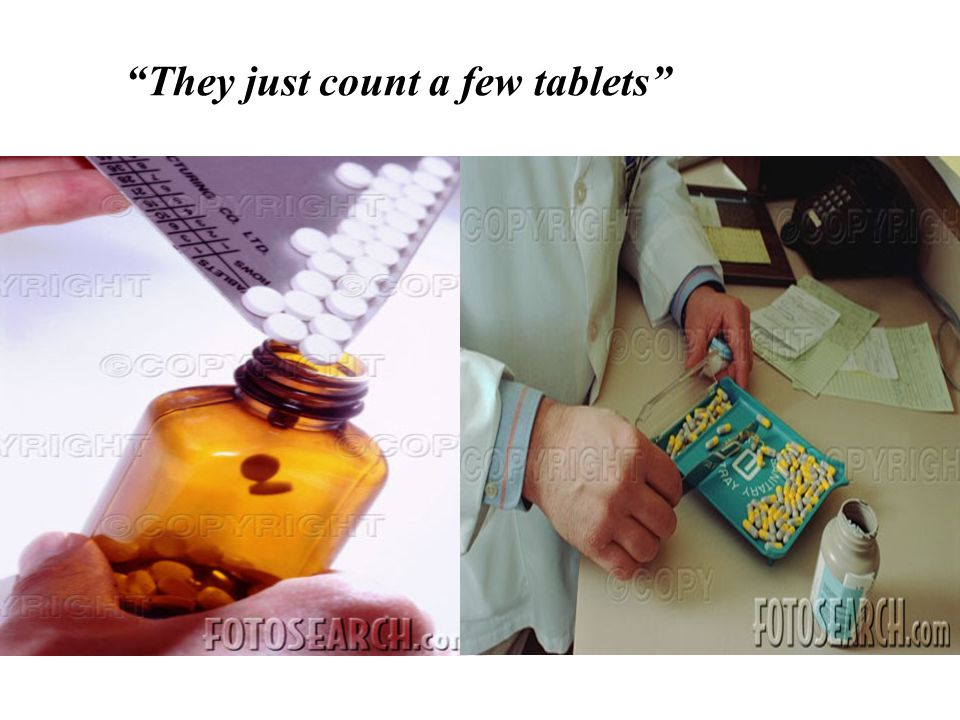 They just count a few tablets