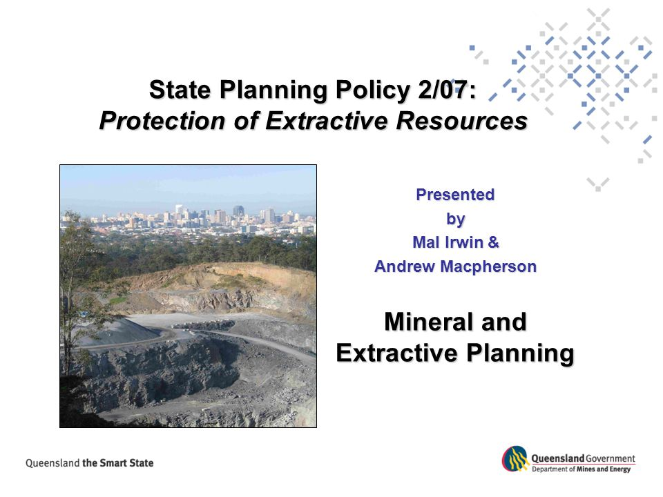 State Planning Policy 2/07: Protection of Extractive Resources