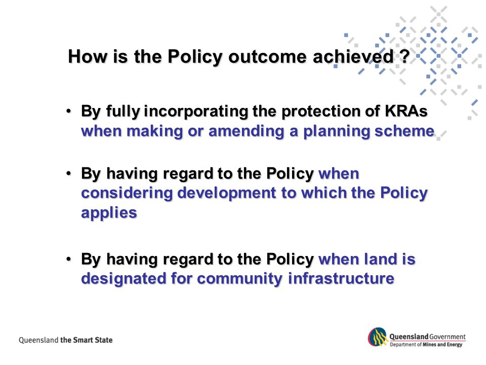 How is the Policy outcome achieved