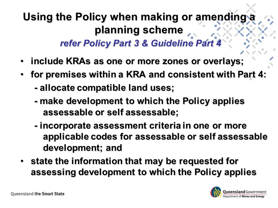 Using the Policy when making or amending a planning scheme refer Policy Part 3 & Guideline Part 4