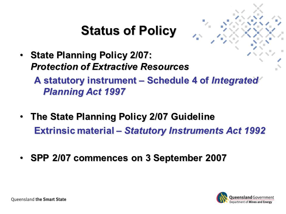 Status of Policy State Planning Policy 2/07: Protection of Extractive Resources.