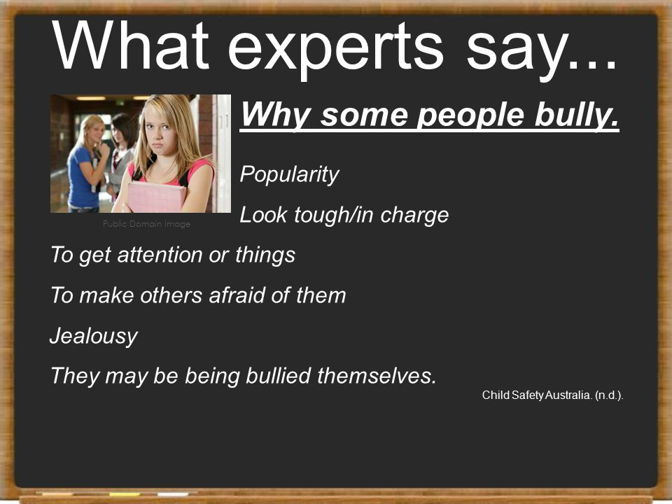 What experts say... Why some people bully. Popularity