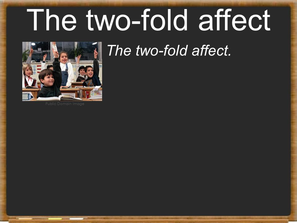 The two-fold affect The two-fold affect. Public Domain Image