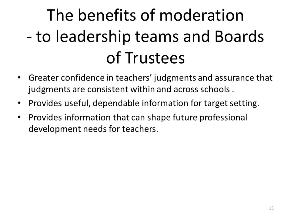 The benefits of moderation - to leadership teams and Boards of Trustees