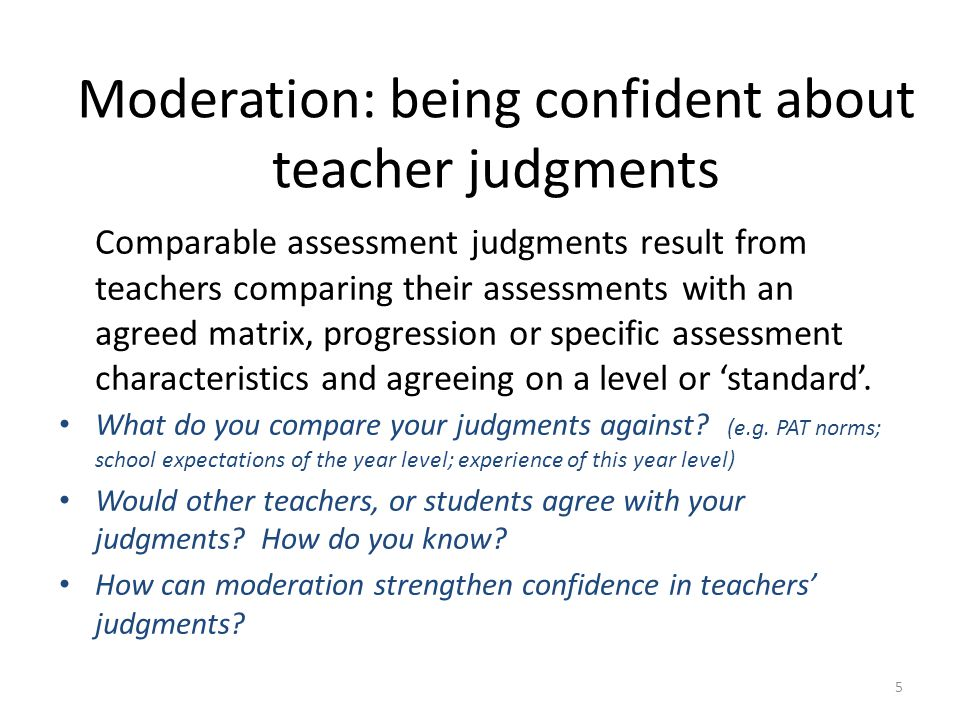Moderation: being confident about teacher judgments
