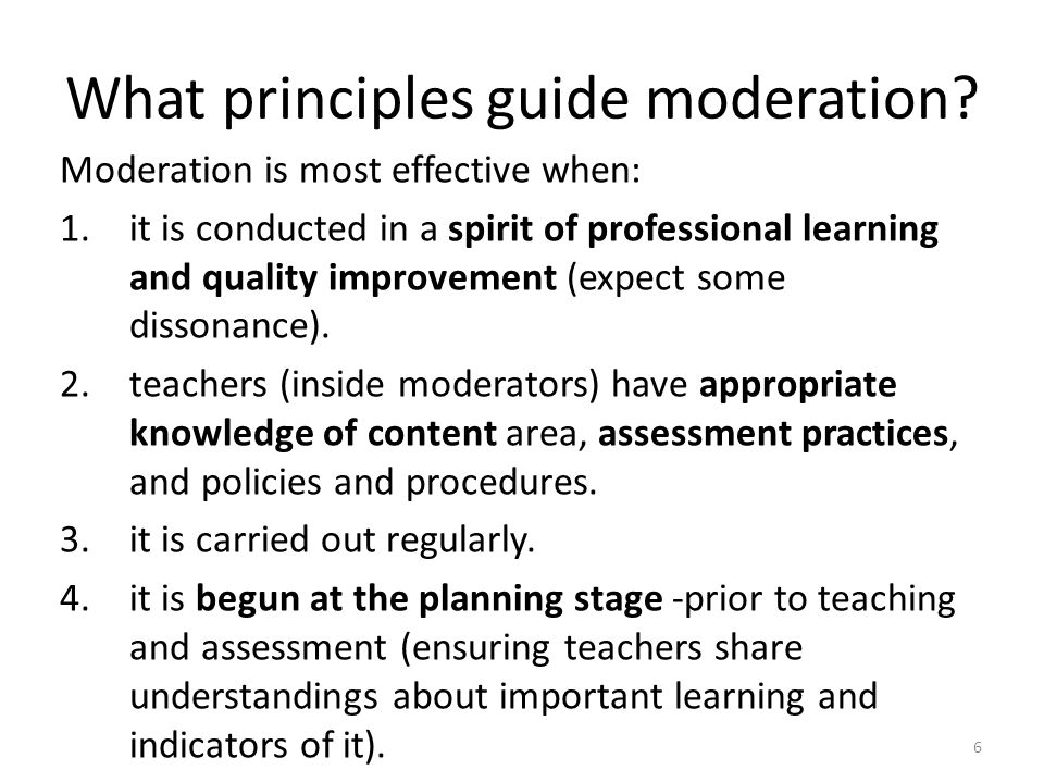 What principles guide moderation