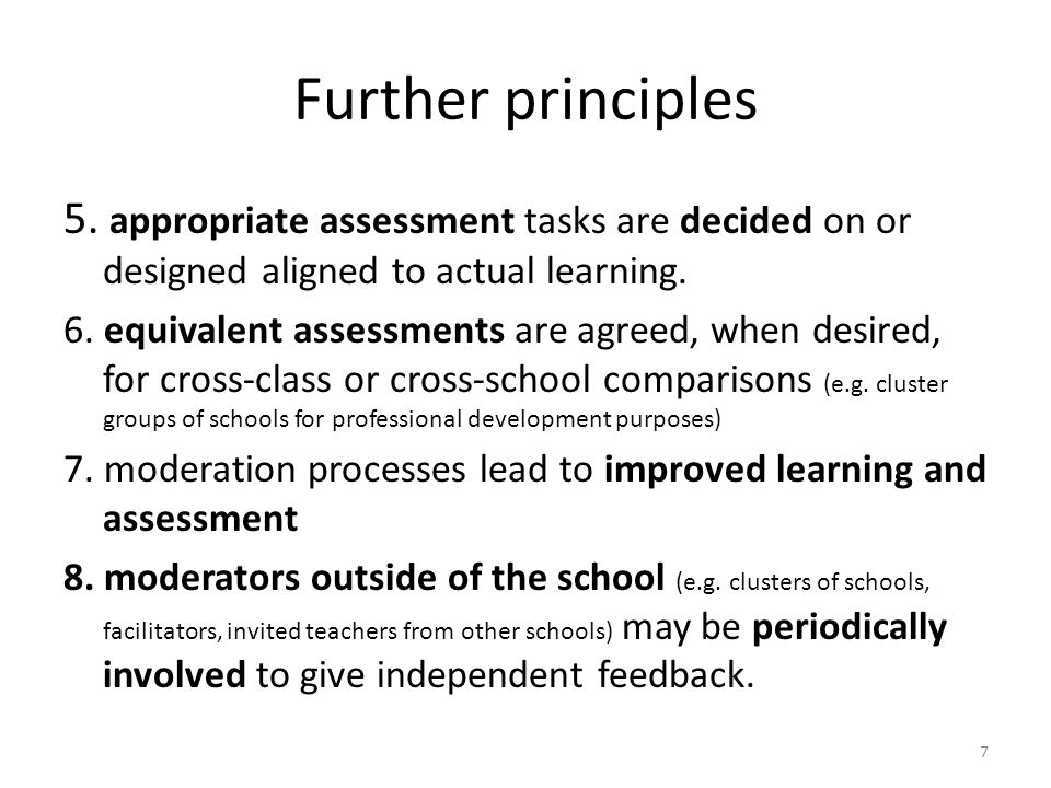 Further principles 5. appropriate assessment tasks are decided on or designed aligned to actual learning.